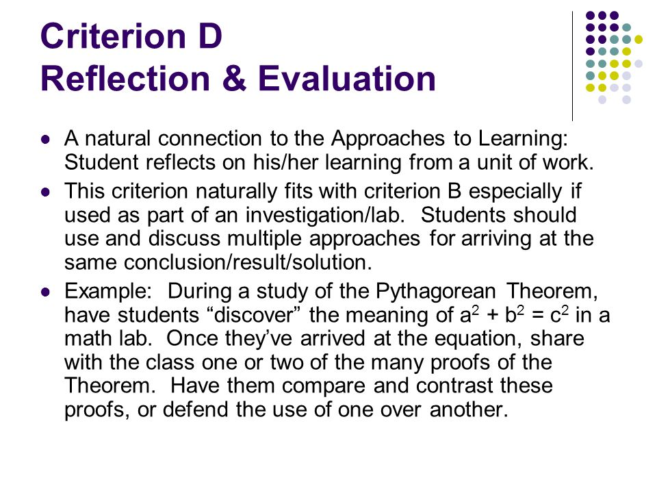 Criterion D Reflection & Evaluation A natural connection to the Approaches to Learning: Student reflects on his/her learning from a unit of work.