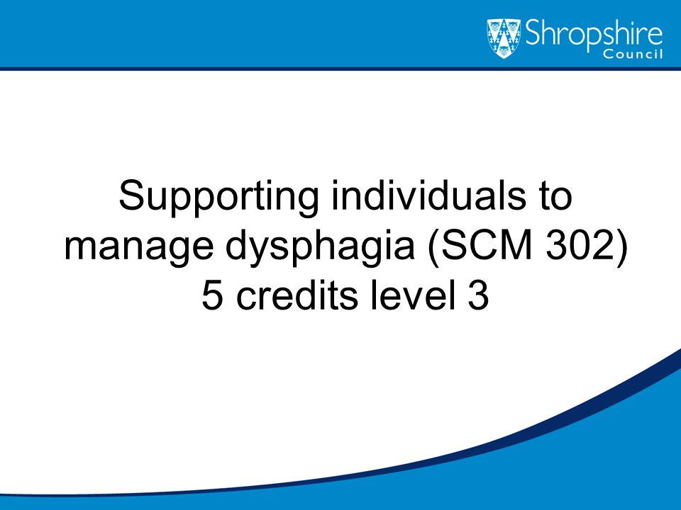 Supporting individuals to manage dysphagia (SCM 302) 5 credits level 3