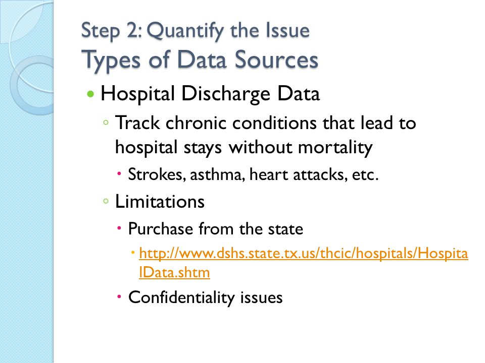 Hospital Discharge Data ◦ Track chronic conditions that lead to hospital stays without mortality  Strokes, asthma, heart attacks, etc. ◦ Limitations
