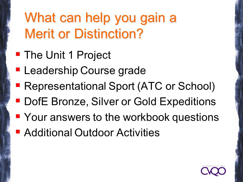 What can help you gain a Merit or Distinction.