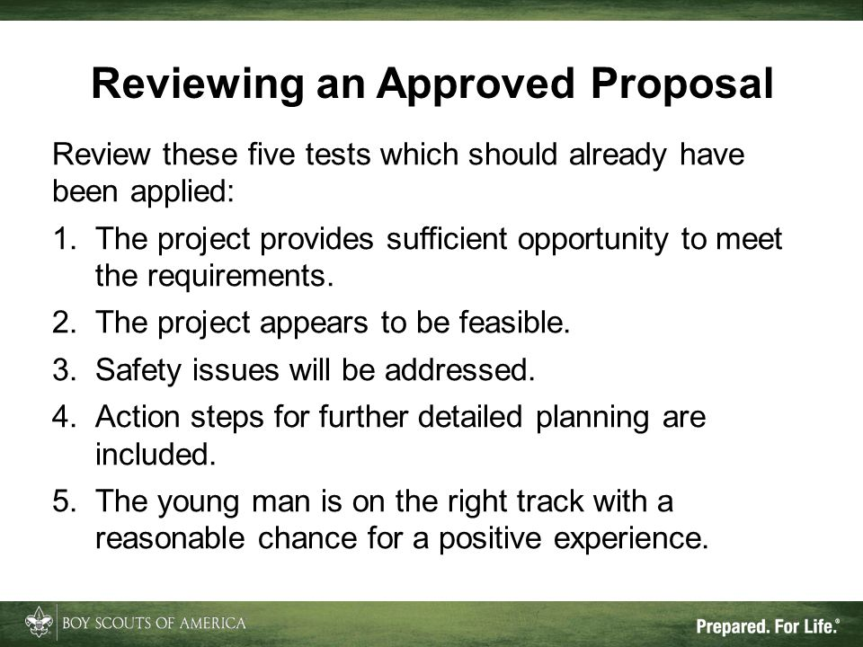 Reviewing an Approved Proposal Review these five tests which should already have been applied: 1.The project provides sufficient opportunity to meet t
