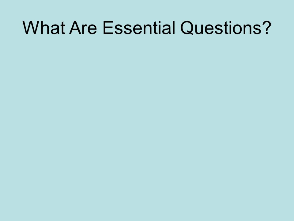 What Are Essential Questions?
