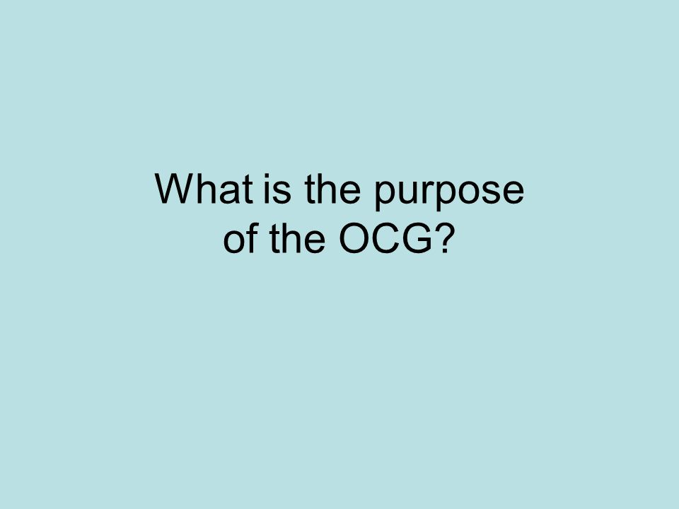 What is the purpose of the OCG?