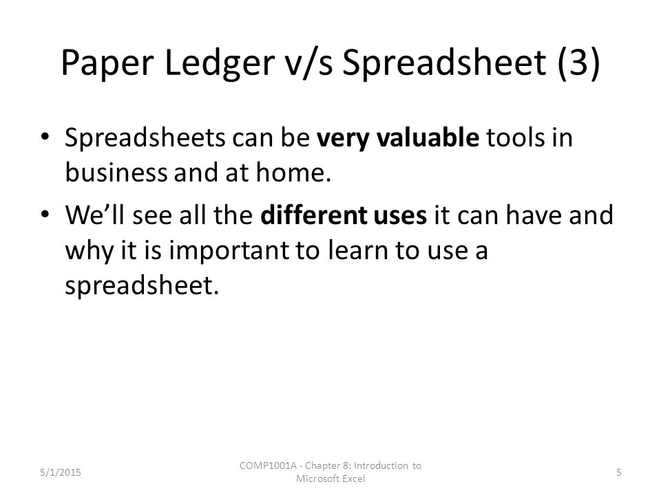 Paper Ledger v/s Spreadsheet (3) Spreadsheets can be very valuable tools in business and at home.
