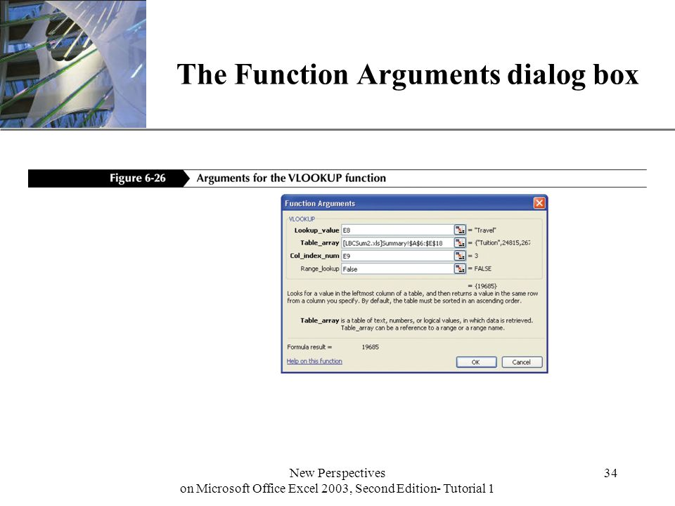 XP New Perspectives on Microsoft Office Excel 2003, Second Edition- Tutorial 1 34 The Function Arguments dialog box