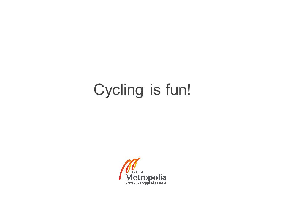 Cycling is fun!