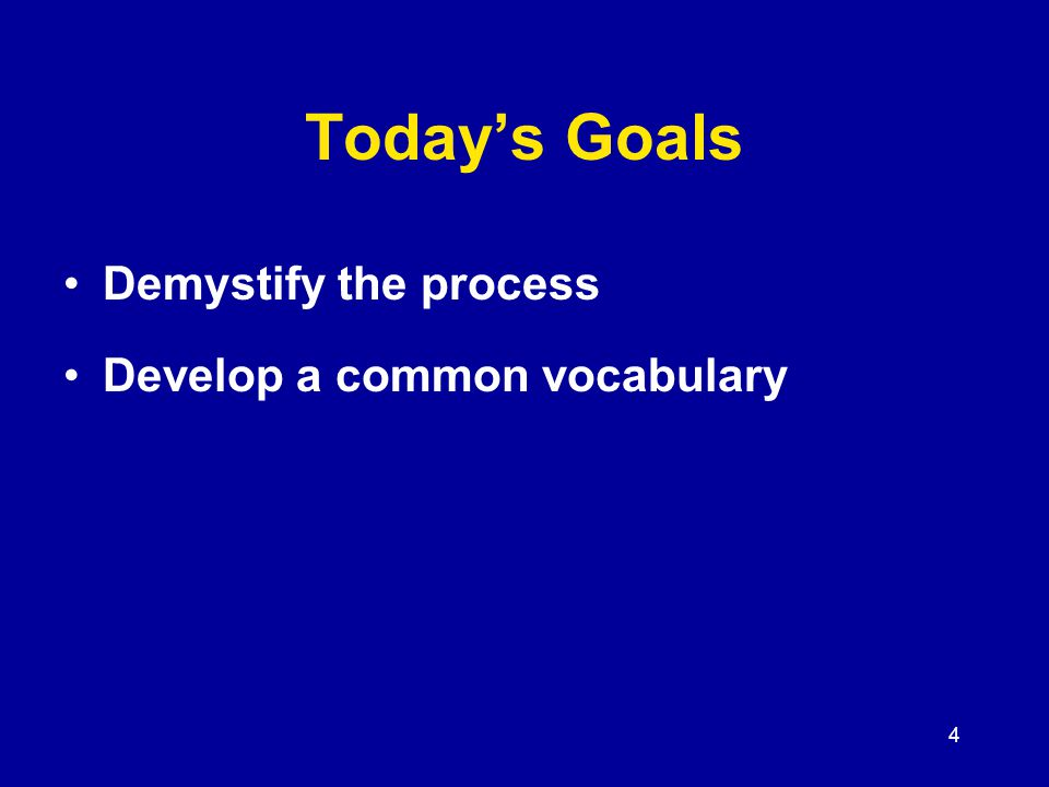 5 Today's Goals Demystify the process Develop a common vocabulary Help you to assess the quality of SLO's