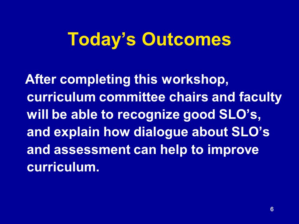 77 Determining the Quality of SLO's General Criteria (see workbook) Include the criteria for assessment.