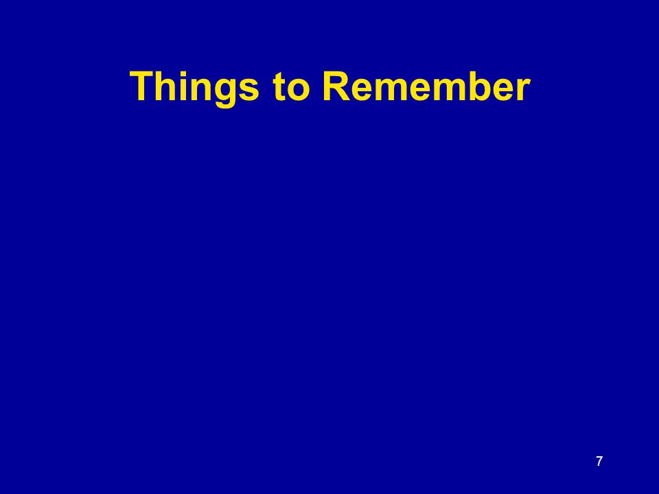7 Things to Remember