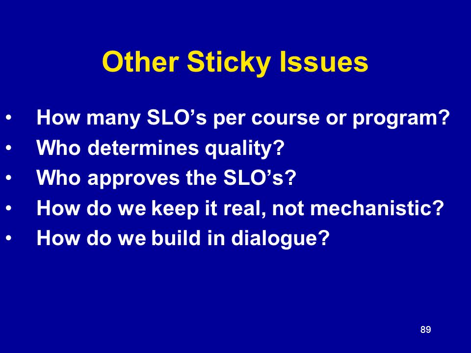 89 Other Sticky Issues How many SLO's per course or program.