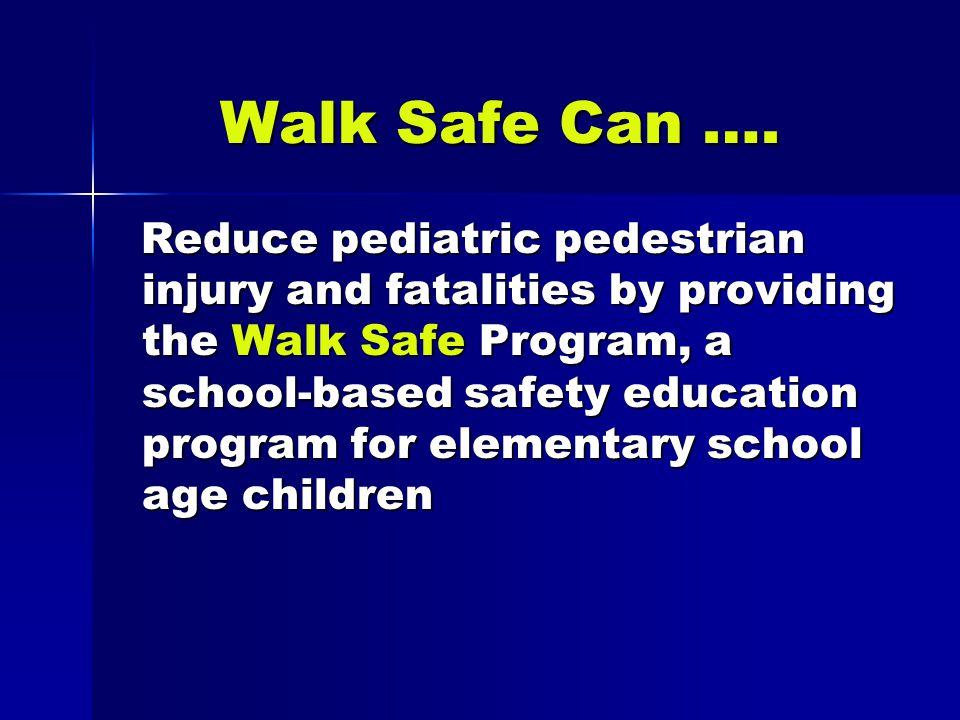 Walk Safe Can ….