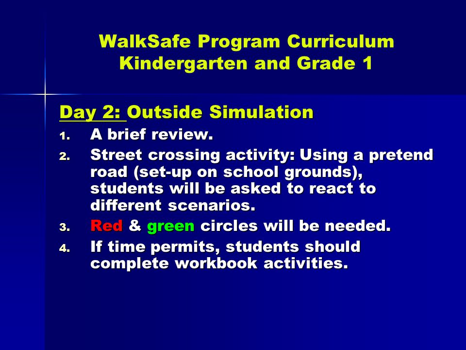 WalkSafe Program Curriculum Kindergarten and Grade 1 Day 2: Outside Simulation 1.
