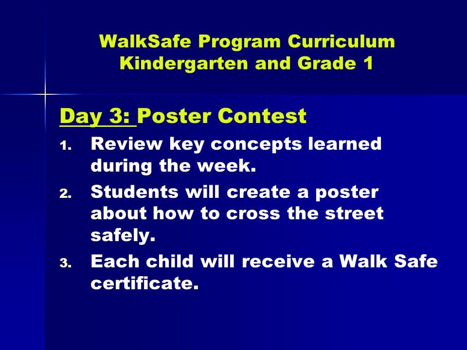WalkSafe Program Curriculum Kindergarten and Grade 1 Day 3: Poster Contest 1.