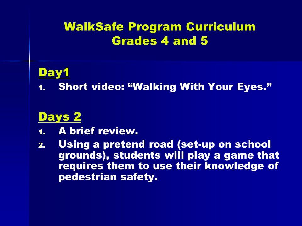 WalkSafe Program Curriculum Grades 4 and 5 Day1 1.