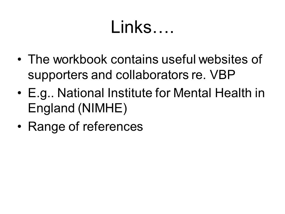 Links…. The workbook contains useful websites of supporters and collaborators re.