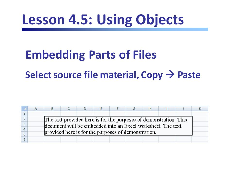 Lesson 4.5: Using Objects Embedding Parts of Files Select source file material, Copy  Paste