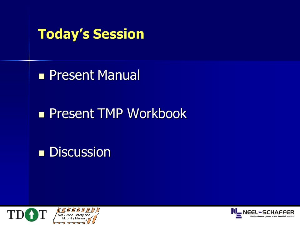 Today's Session Present Manual Present Manual Present TMP Workbook Present TMP Workbook Discussion Discussion