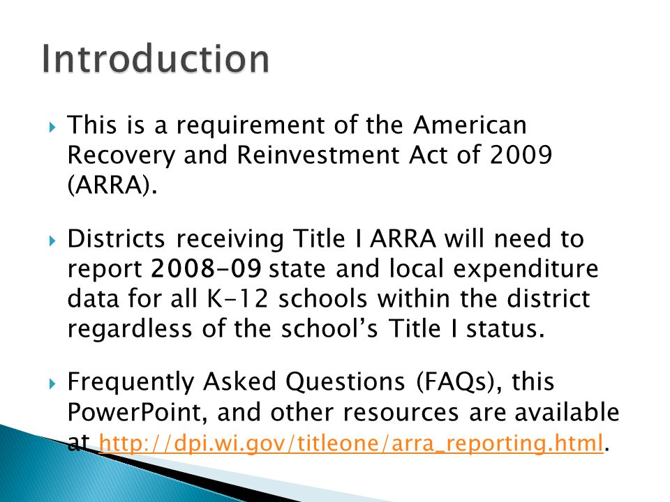  This is a requirement of the American Recovery and Reinvestment Act of 2009 (ARRA).