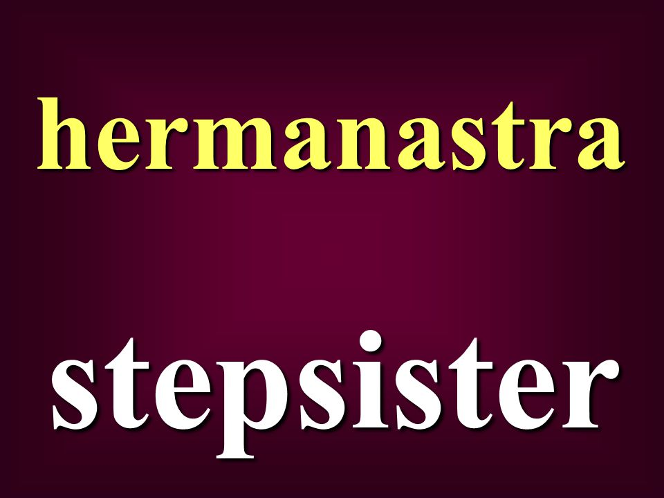 stepsister hermanastra
