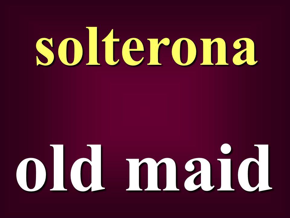old maid solterona