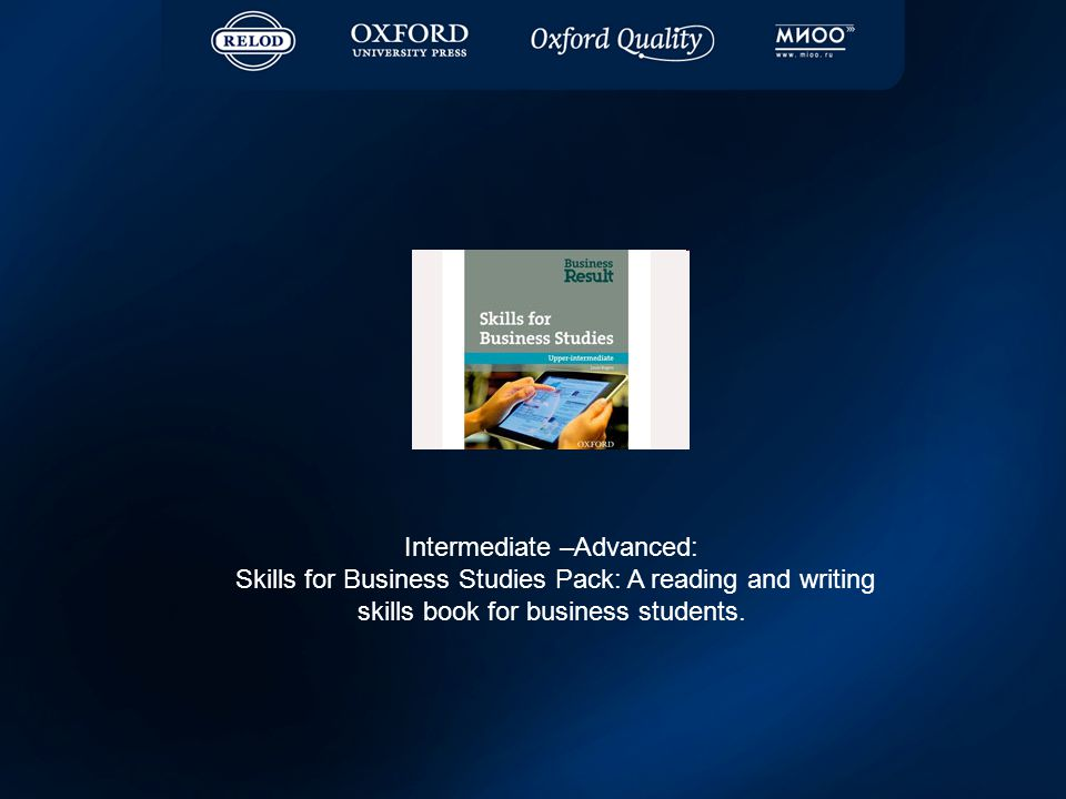 Intermediate –Advanced: Skills for Business Studies Pack: A reading and writing skills book for business students.