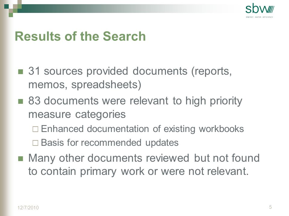 Results of the Search 31 sources provided documents (reports, memos, spreadsheets) 83 documents were relevant to high priority measure categories  Enhanced documentation of existing workbooks  Basis for recommended updates Many other documents reviewed but not found to contain primary work or were not relevant.