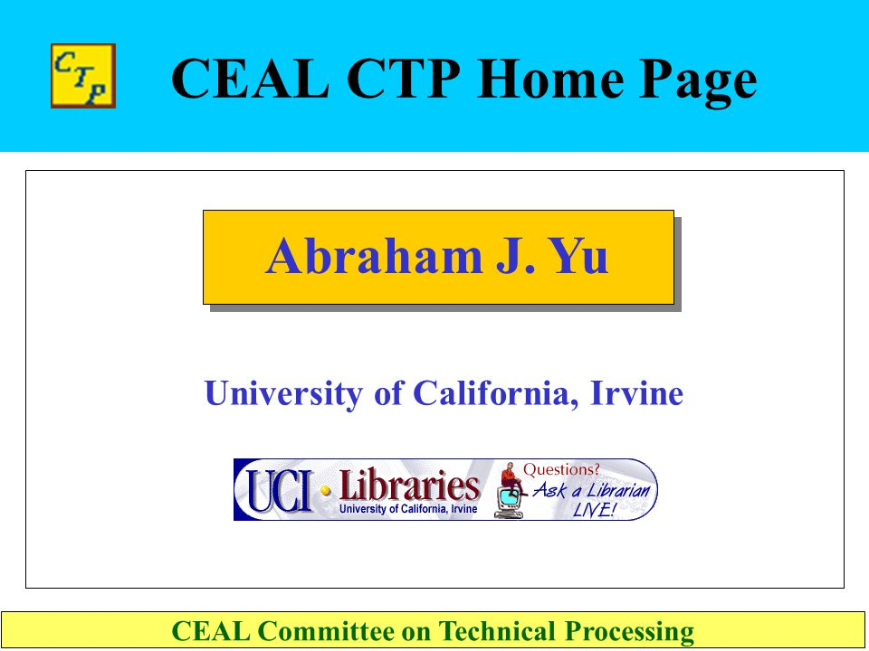 CEAL CTP Home Page University of California, Los Angeles CEAL Committee on Technical Processing Sarah Elman