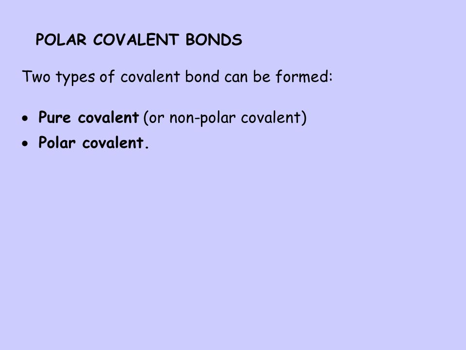 L.I. To learn about polar covalent bonds (b) S.C. By the end of this lesson you should be able to use electronegativities to explain the difference be