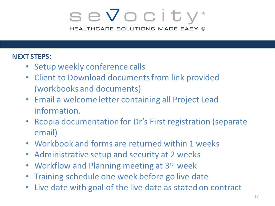 NEXT STEPS: Setup weekly conference calls Client to Download documents from link provided (workbooks and documents) Email a welcome letter containing all Project Lead information.