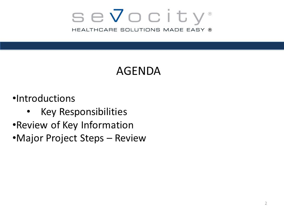 AGENDA Introductions Key Responsibilities Review of Key Information Major Project Steps – Review 2
