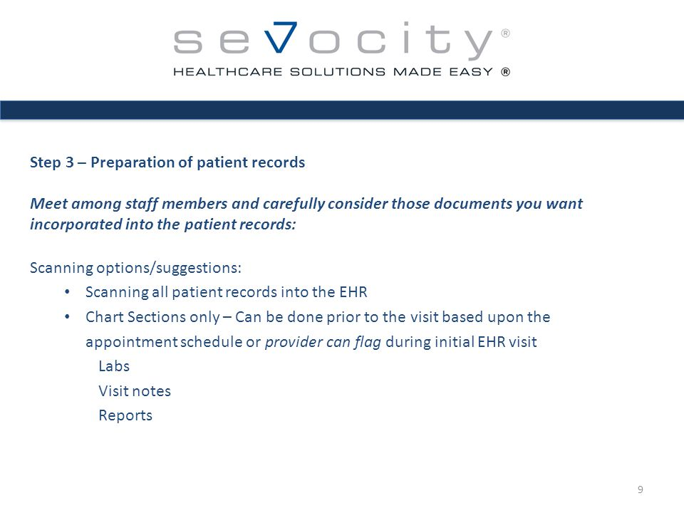 Step 3 – Preparation of patient records Meet among staff members and carefully consider those documents you want incorporated into the patient records