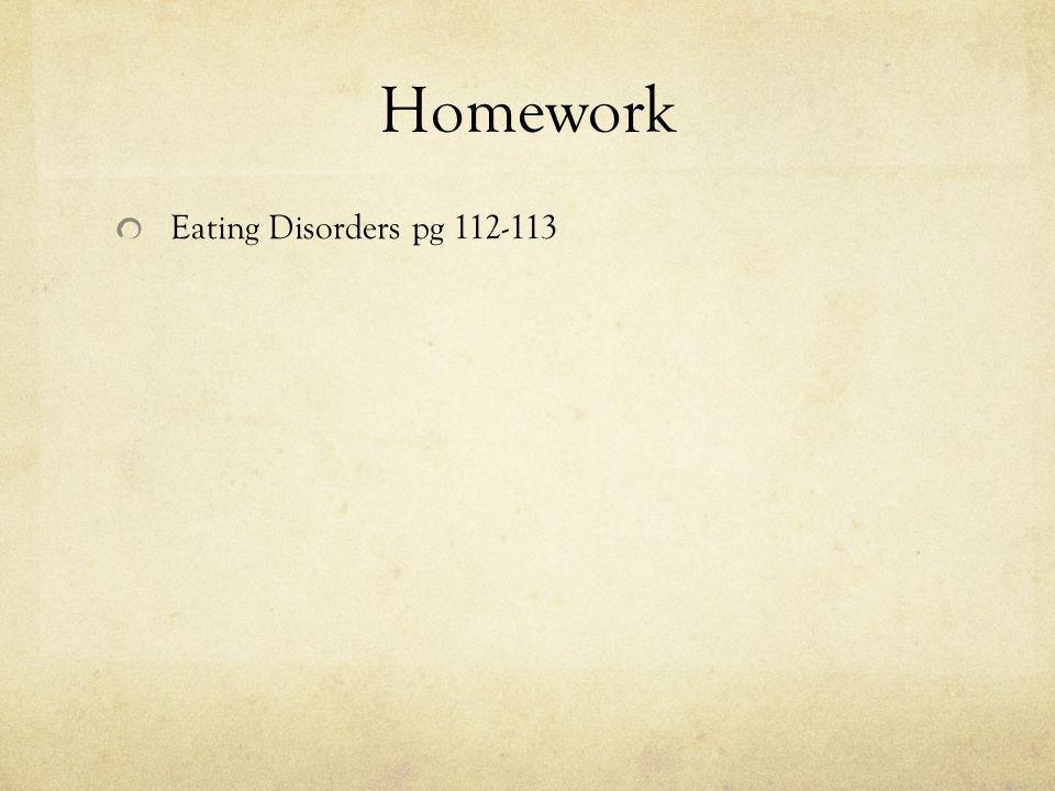 Homework Eating Disorders pg 112-113