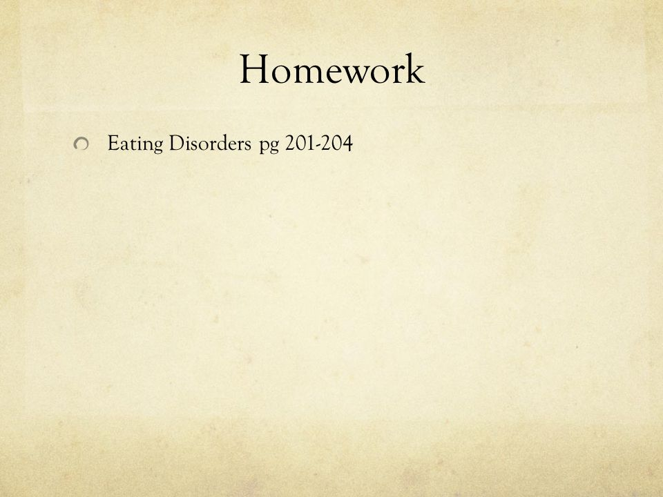 Homework Eating Disorders pg 201-204
