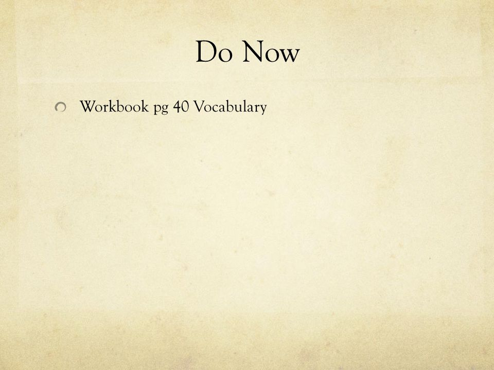 Do Now Workbook pg 40 Vocabulary