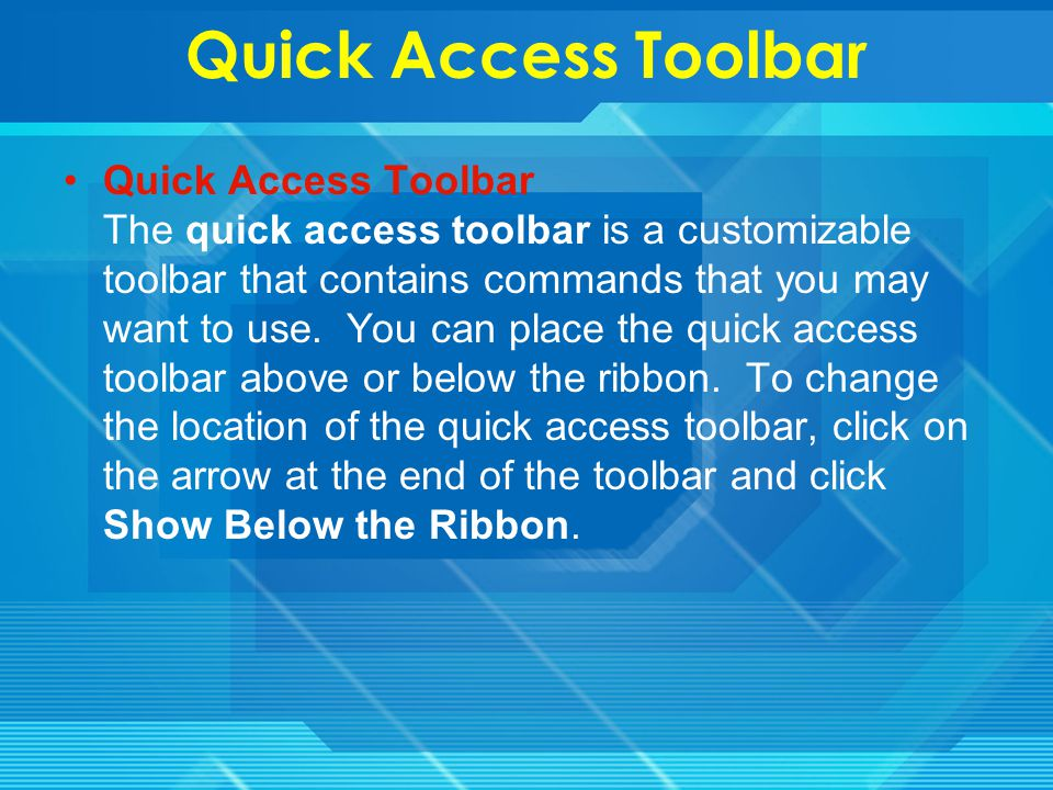 More Ribbon Commonly utilized features are displayed on the Ribbon.