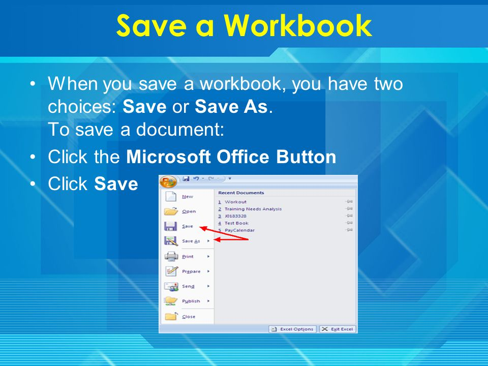 Create a Workbook To create a new Workbook: Click the Microsoft Office Toolbar Click New Choose Blank Document