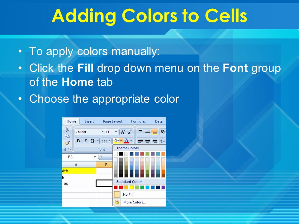 Add Borders and Colors to Cells Borders and colors can be added to cells manually or through the use of styles.
