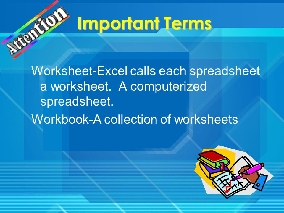 Four Ways Spreadsheets are Used 1.Calculate Grades 2.
