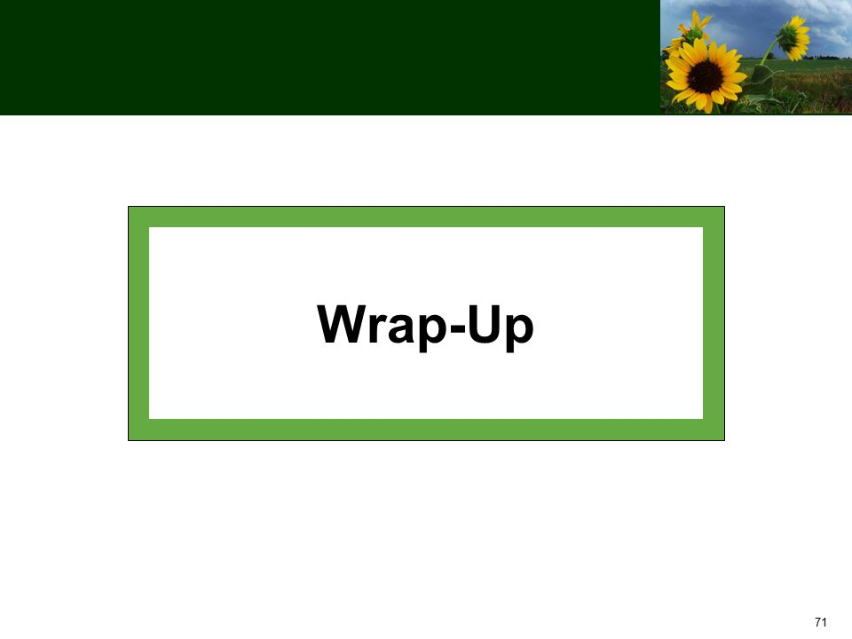 71 Wrap-Up