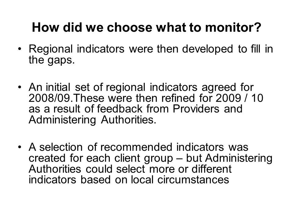 How did we choose what to monitor. Regional indicators were then developed to fill in the gaps.