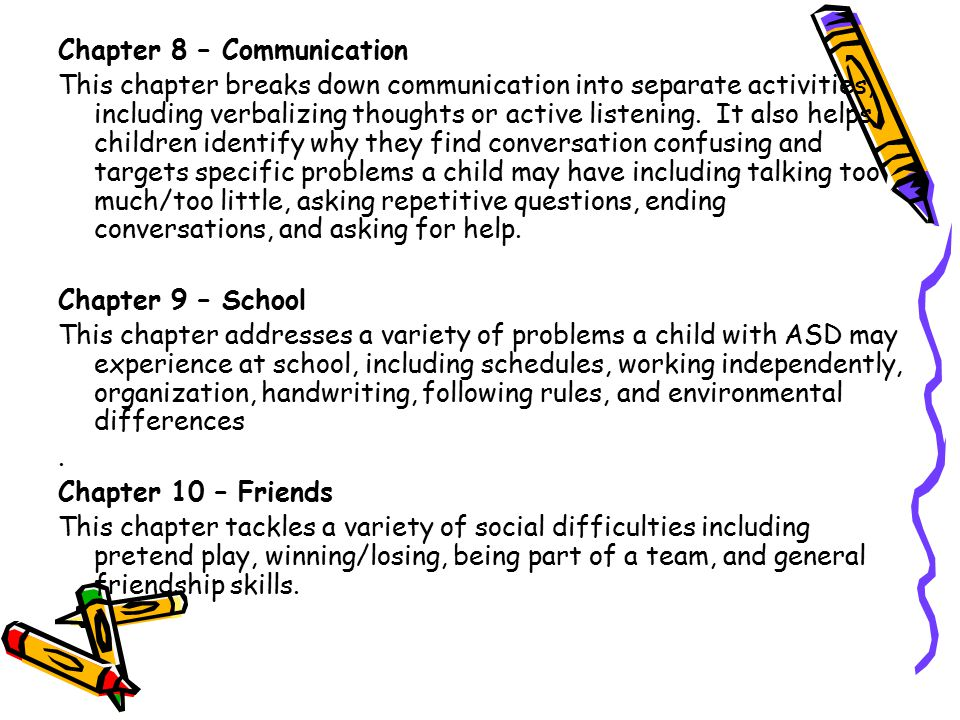 Chapter 8 – Communication This chapter breaks down communication into separate activities, including verbalizing thoughts or active listening.