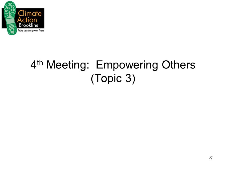 27 4 th Meeting: Empowering Others (Topic 3)