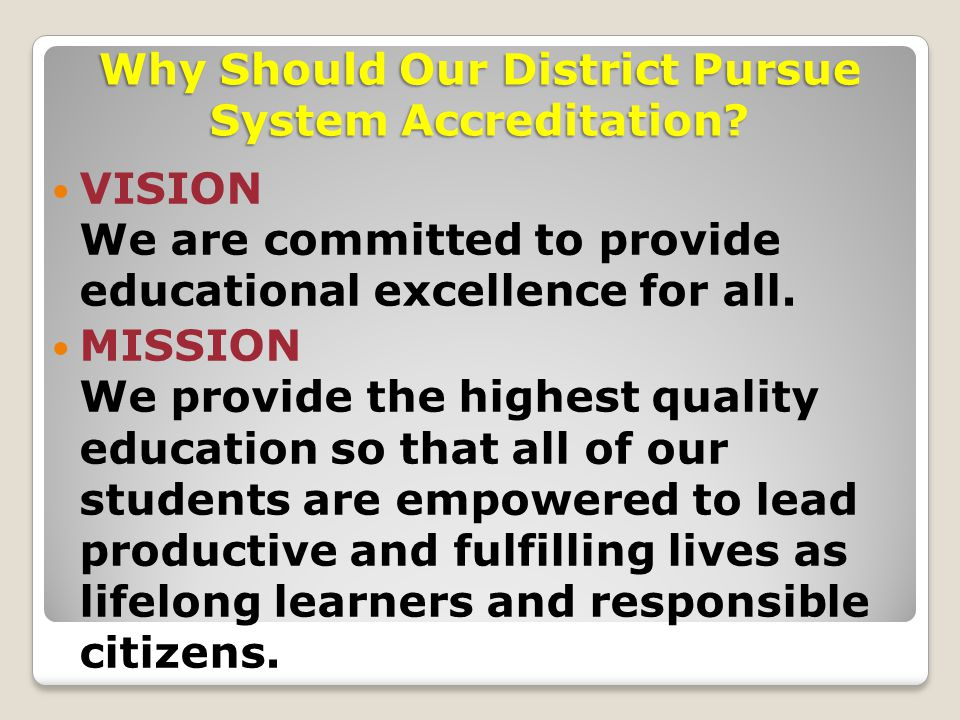 Evaluate Verify Improve….. An institution's quality What Is the Goal of Accreditation ?