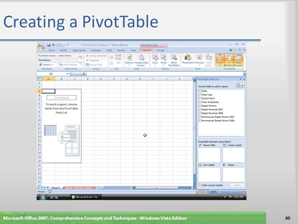 Creating a PivotTable Microsoft Office 2007: Comprehensive Concepts and Techniques - Windows Vista Edition40