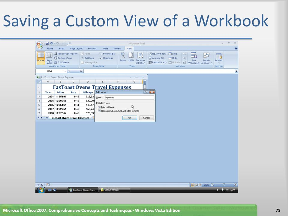 Saving a Custom View of a Workbook Microsoft Office 2007: Comprehensive Concepts and Techniques - Windows Vista Edition73