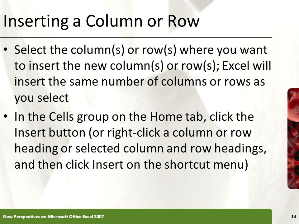 Inserting a Column or Row Select the column(s) or row(s) where you want to insert the new column(s) or row(s); Excel will insert the same number of co