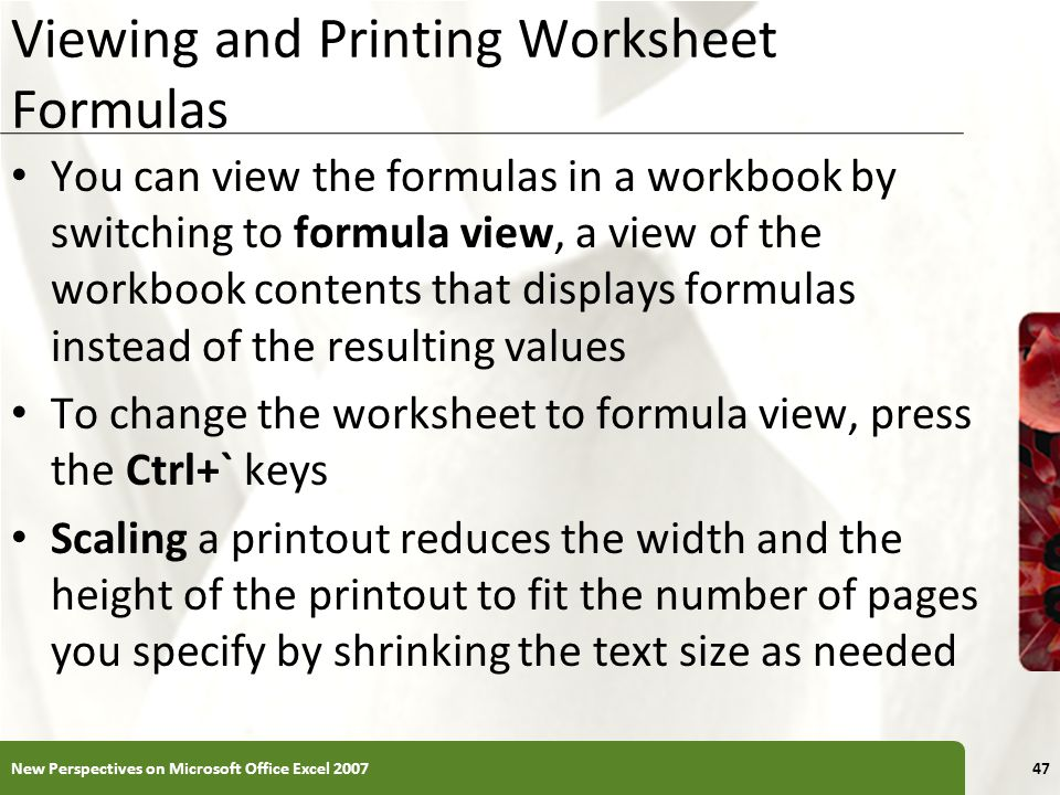 Viewing and Printing Worksheet Formulas You can view the formulas in a workbook by switching to formula view, a view of the workbook contents that dis