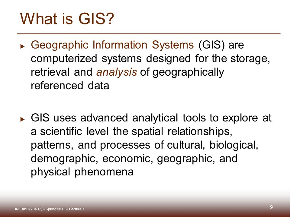 Scale of GIS data Global to local 20 INF385T(28437) – Spring 2013 – Lecture 1