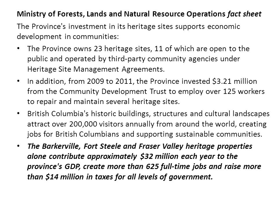 Ministry of Forests, Lands and Natural Resource Operations fact sheet The Province's investment in its heritage sites supports economic development in