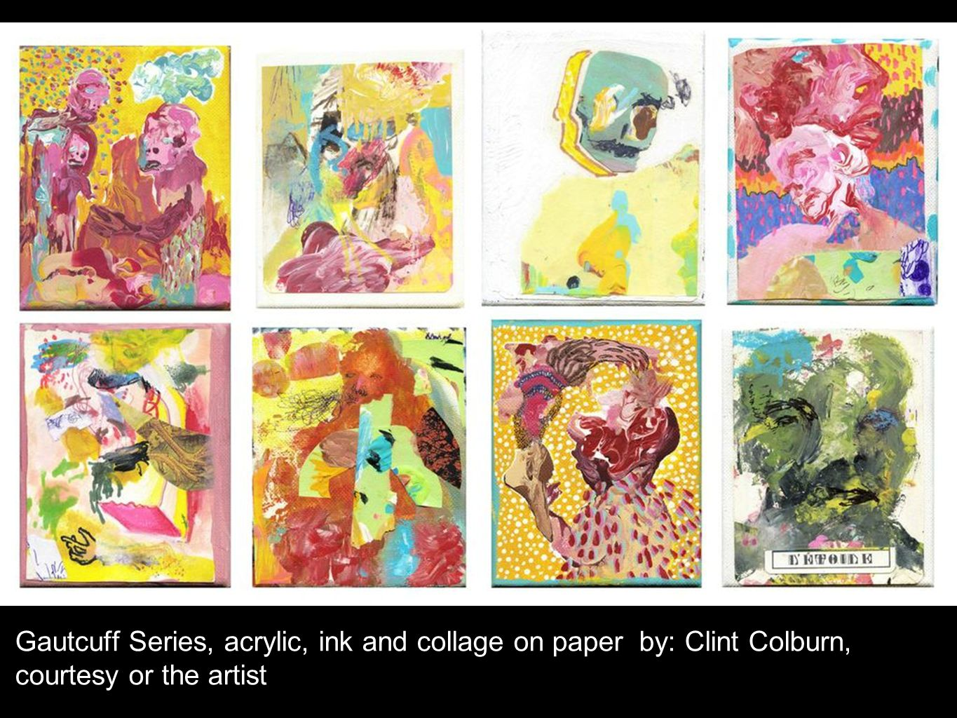 Gautcuff Series, acrylic, ink and collage on paper by: Clint Colburn, courtesy or the artist